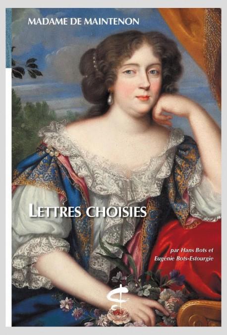 Mme de Maintenon,Lettres choisies