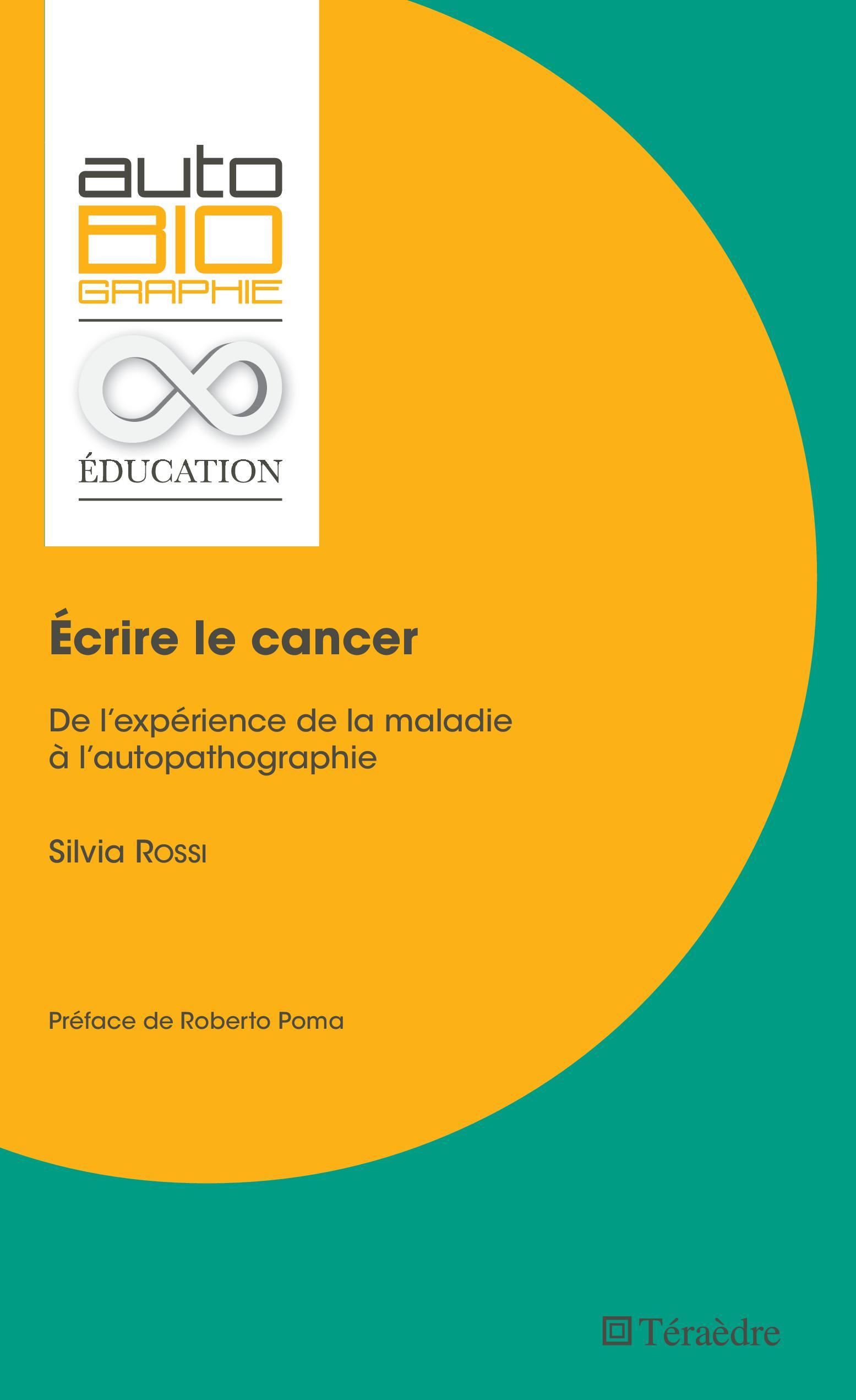 S. Rossi, Écrire le cancer.De l'expérience de la maladie à l'autopathographie