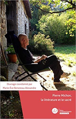 M.-È. Benoteau-Alexandre (dir.), Pierre Michon, la littérature et le sacré