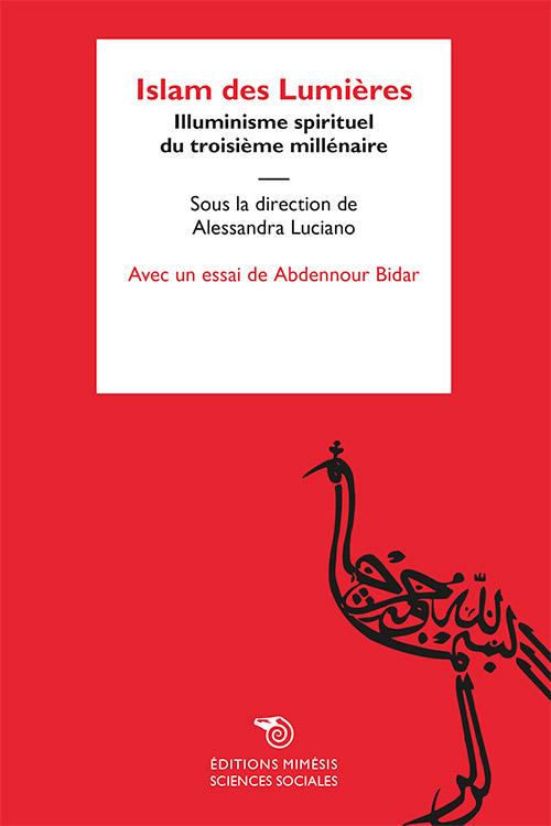 A. Luciano (dir.), Islam des Lumières. Illuminisme spirituel du troisième millénaire