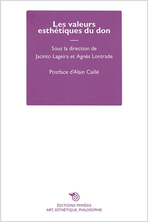 J. Lageira et A. Lontrade (dir.), Les valeurs esthétiques du don
