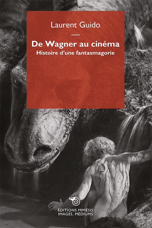L. Guido, De Wagner au cinéma. Histoire d'une fantasmagorie