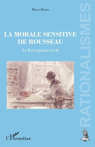 M. Menin, La Morale sensitive de Rousseau - Le Livre jamais écrit