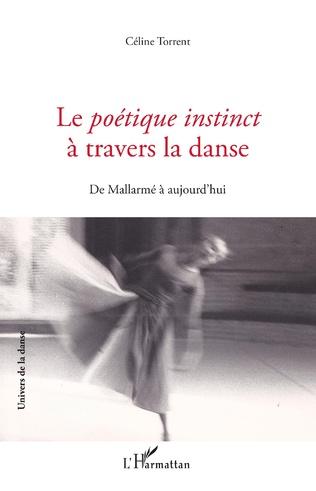 C. Torrent, Le Poétique instinct à travers la danse - De Mallarmé à aujourd'hui
