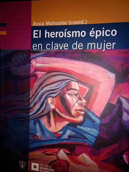 A. Mohssine (dir.), El heroísmo épico en clave de mujer