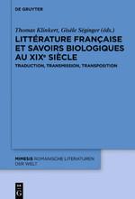 Th. Klinkert, G. Séginger (dir.), Littérature française et savoirs biologiques au XIXe siècle. Traduction, transmission, transposition