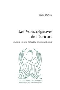 L. Parisse, Les voies négatives de l'écriture dans le théâtre moderne et contemporain