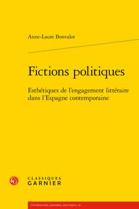 A.-L. Bonvalot, Fictions politiques. Esthétiques de l'engagement littéraire dans l'Espagne contemporaine
