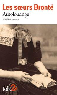 Les soeurs Brontë, Autolouange et autres poèmes (trad. R. Davreu et P. Leyris)