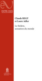 C. Régy, L. Adler, <em>Le théâtre, sensation du monde</em>