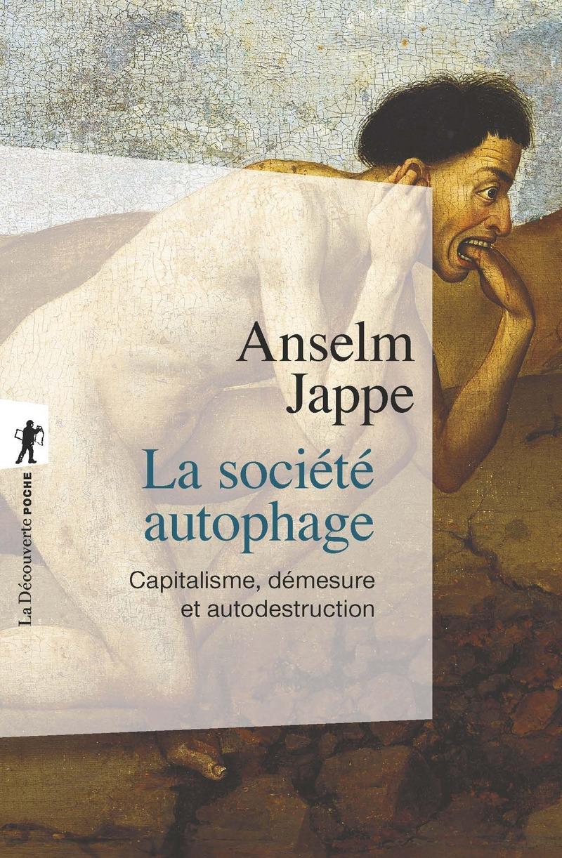 A. Jappe, La société autophage. Capitalisme, démesure et autodestruction