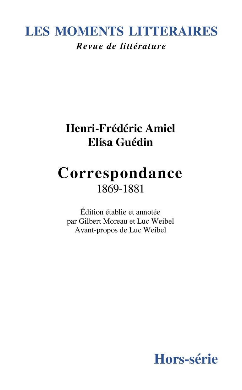 H.-Fr. Amiel, É. Guédin, Correspondance 1869-1881
