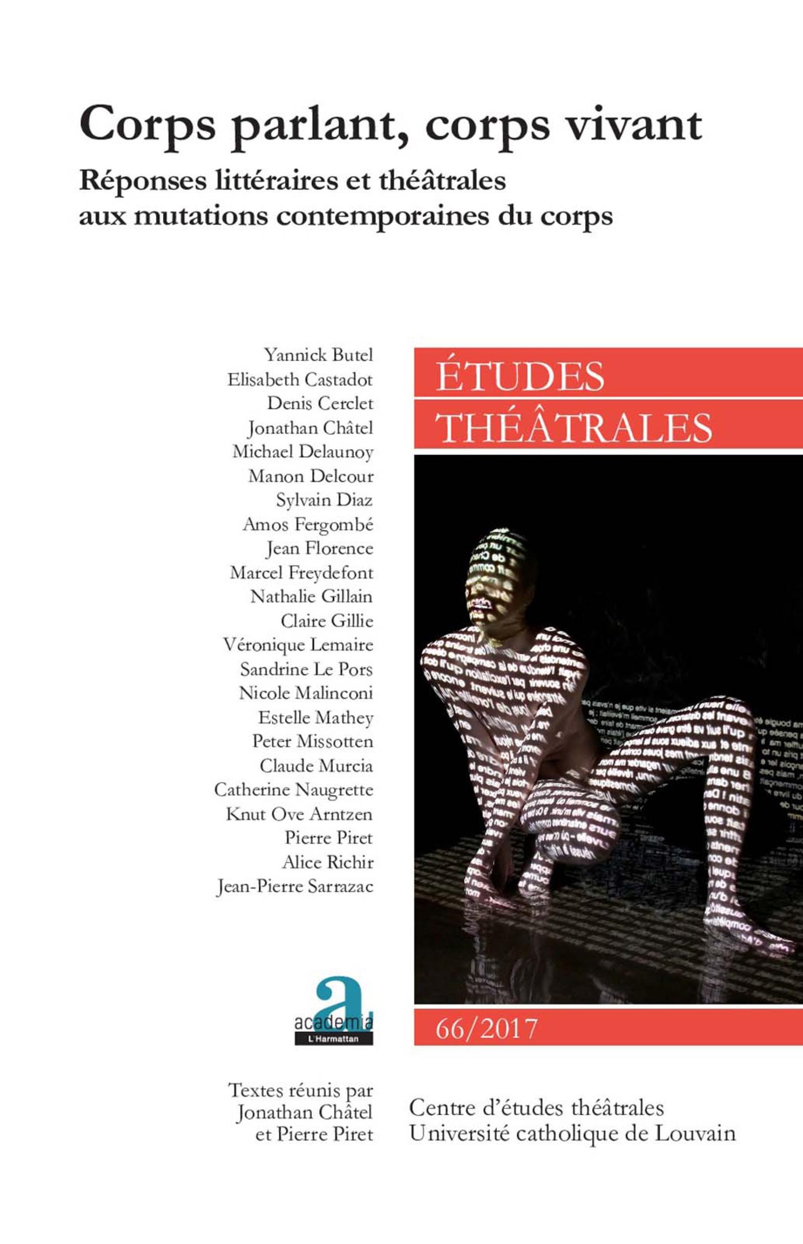 Corps parlant, corps vivant. Réponses littéraires et théâtrales aux mutations contemporaines du corps (Etudes théâtrales, n° 66, J. Châtel, P. Piret, dir.)