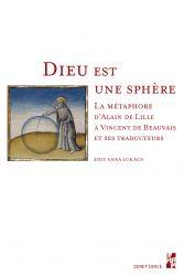 E. A. Lukács, Dieu est une sphère. La métaphore d'Alain de Lille à Vincent de Beauveais et ses traducteurs