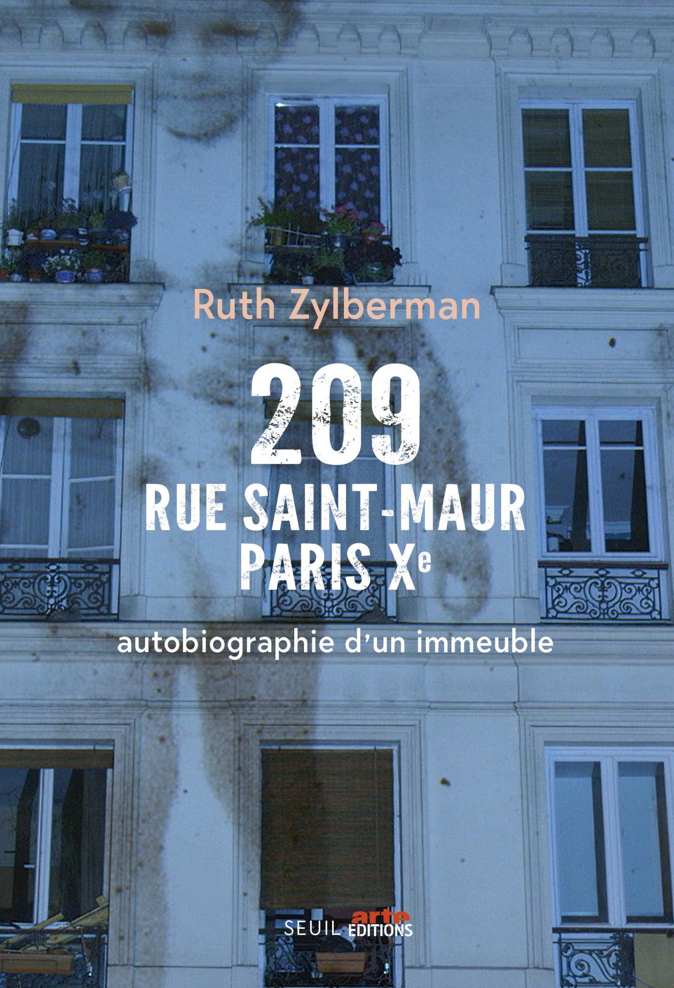 R. Zylberman, 209 rue Saint-Maur, Paris XeAutobiographie d'un immeuble