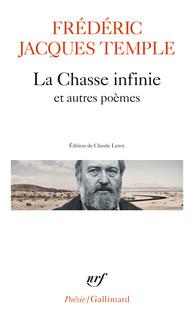 F. J. Temple, La Chasse infinie et autres poèmes (éd. C. Leroy)