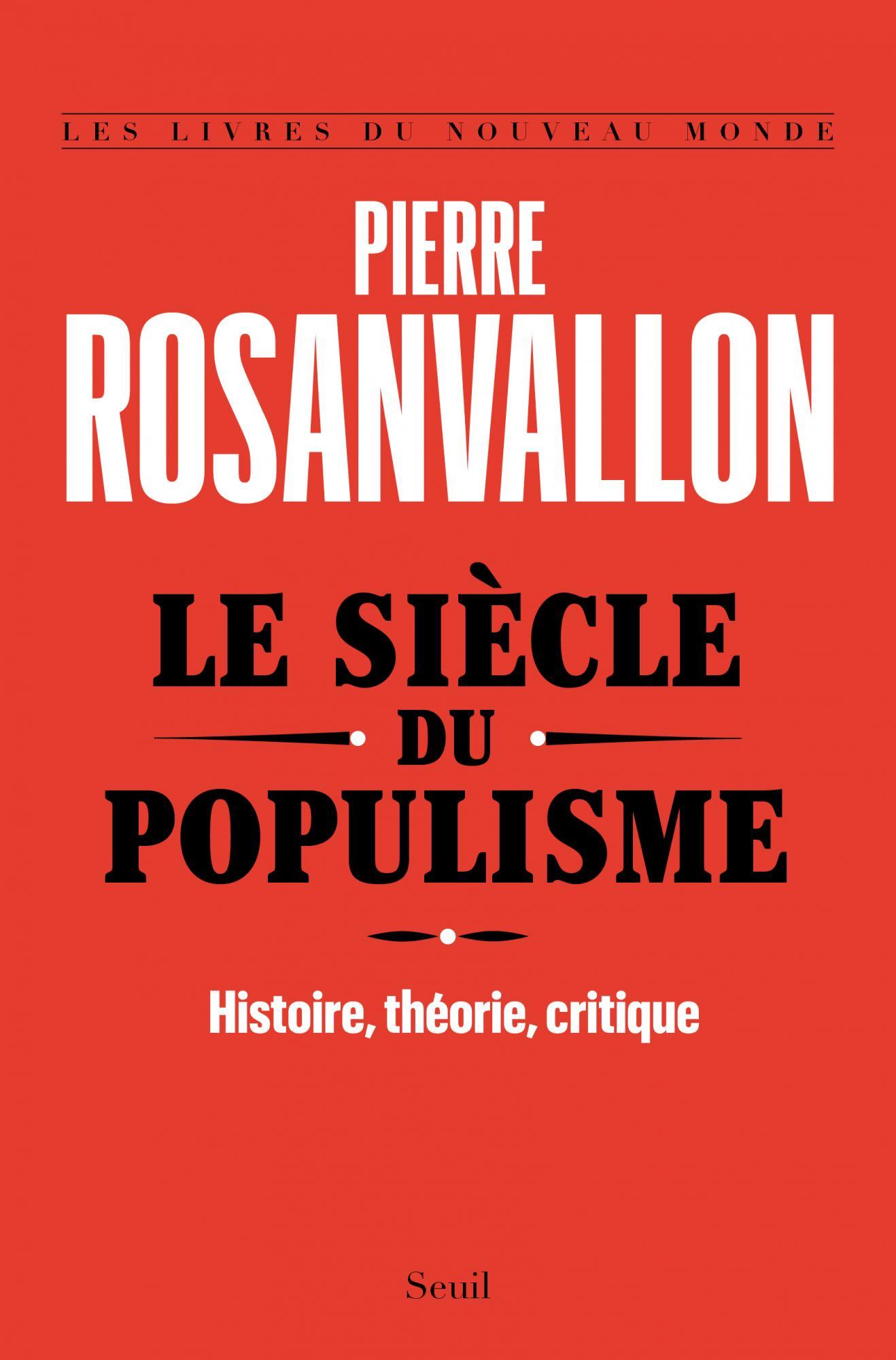P. Rosanvallon, Le siècle du populisme. Histoire, théorie, critique