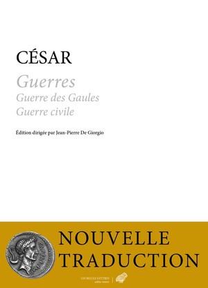 César, Guerres (Guerre des Gaules, Guerre civile, nouvelle trad.)