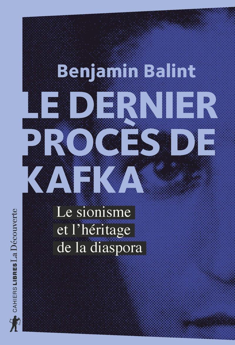 B. Balint, Le dernier procès de Kafka. Le sionisme et l'héritage de la diaspora