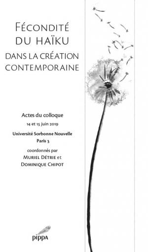 M. Détrie, D. Chipot (dir.), Fécondité du haïku dans la création contemporaine