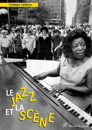 T. Horeau, Le Jazz et la scène