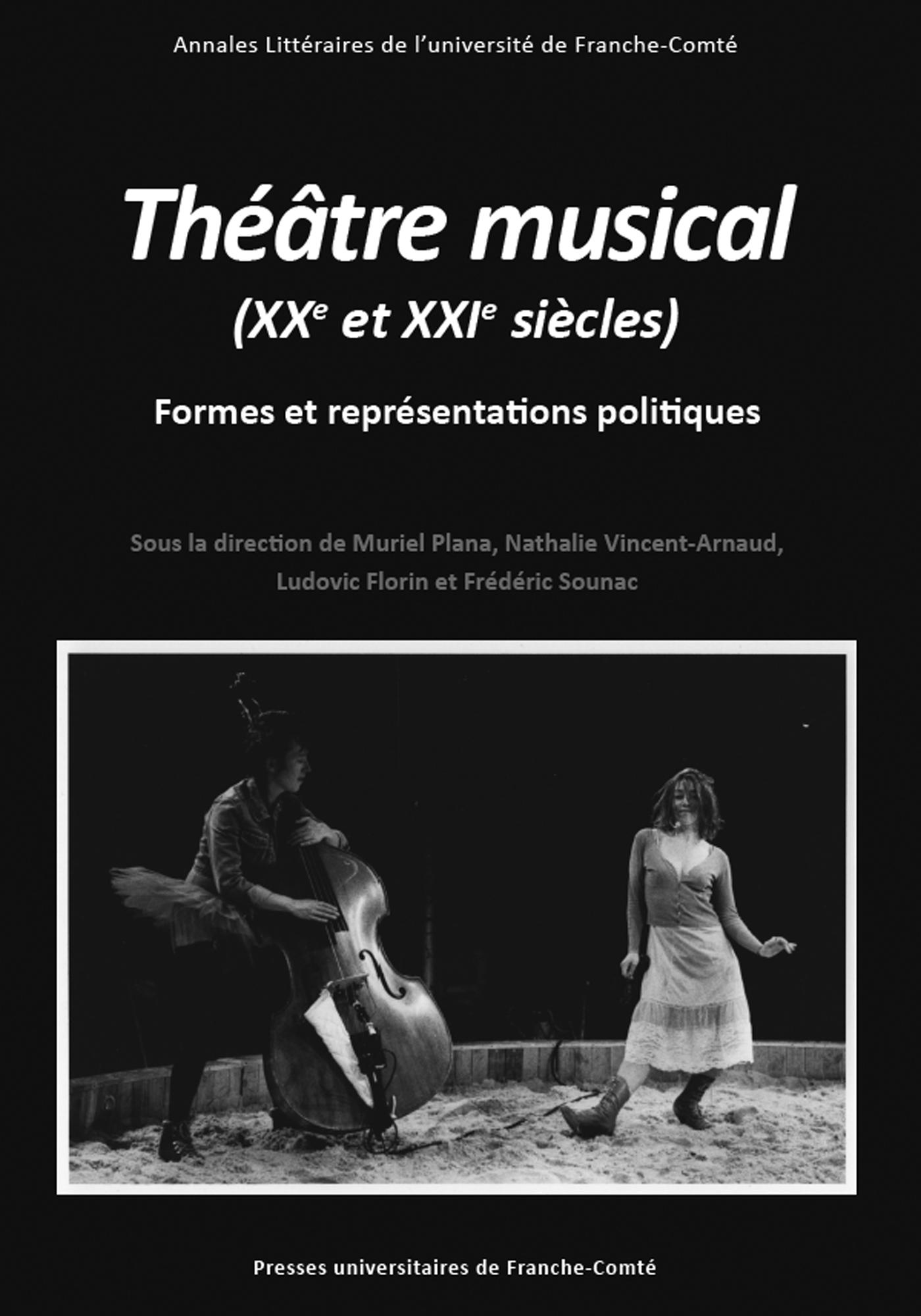 M. Plana, N. Vincent-Arnaud, L. Florin, F.  Sounac (dir.), Théâtre musical (XXe et XXIe siècles). Formes et représentations politiques