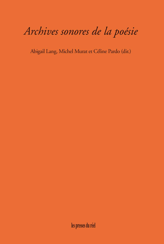 A. Lang, M. Murat, C. Pardo (dir.), Archives sonores de la poésie