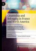 R. Mielusel, S. E. Pruteanu, Citizenship and Belonging in France and North America. Multicultural Perspectives on Political, Cultural and Artistic Representations of Immigration
