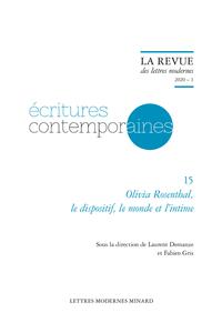 Olivia Rosenthal, le dispositif, le monde et l'intime (La Revue des lettres modernes, série