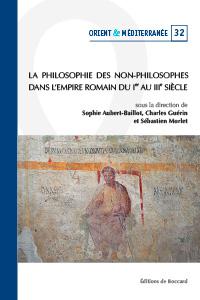 S. Aubert-Baillot, C. Guérin, S. Morlet (dir.), La philosophie des non-philosophes dans l'Empire romain (Ier-IIIe s.)