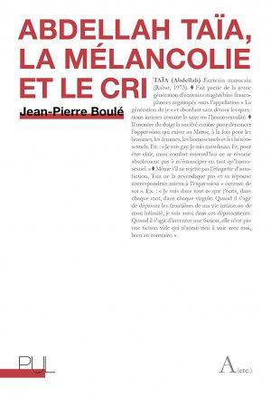 J.-P. Boulé, Abdellah Taïa, La mélancolie et le cri