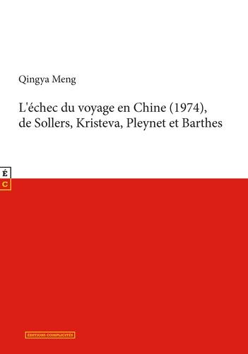 Qingya Meng, L'échec du voyage en Chine (1974) de Sollers, Kristeva, Pleynet et Barthes