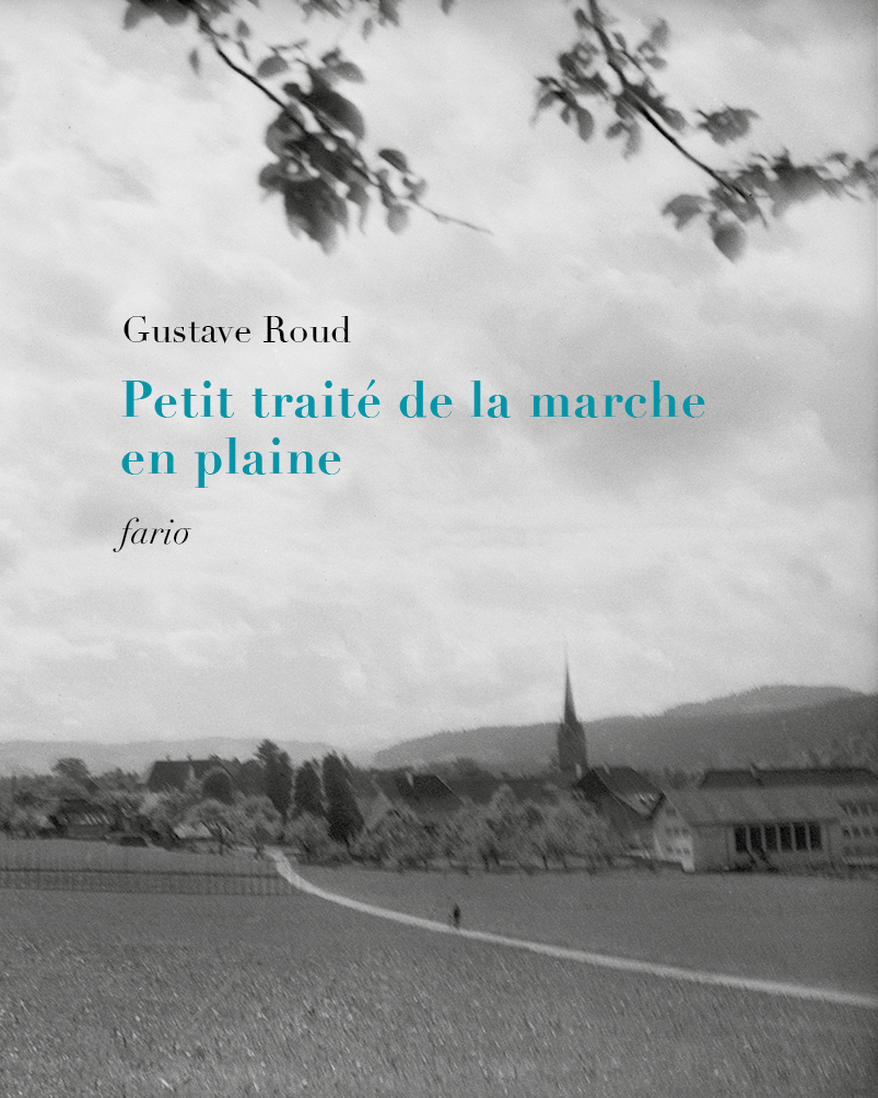 G. Roud, Petit traité de la marche en plaine (nouvelle éd.)
