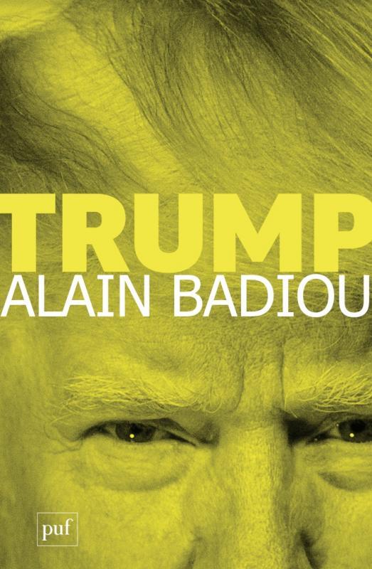 A. Badiou, <em>Trump</em>