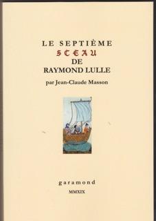 J.-C. Masson : Le Septième sceau de Raymond Lulle