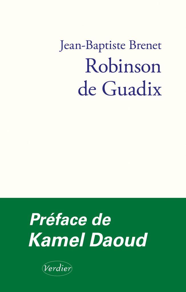J.-B. Brenet, Robinson de Guadix. Une adaptation de l'épître d'Ibn Tufayl, Vivant fils d'Éveillé (préf. de K. Daoud)