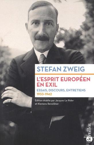 S. Zweig, L'esprit européen en exil. Essais, discours, entretiens (1933-1942)
