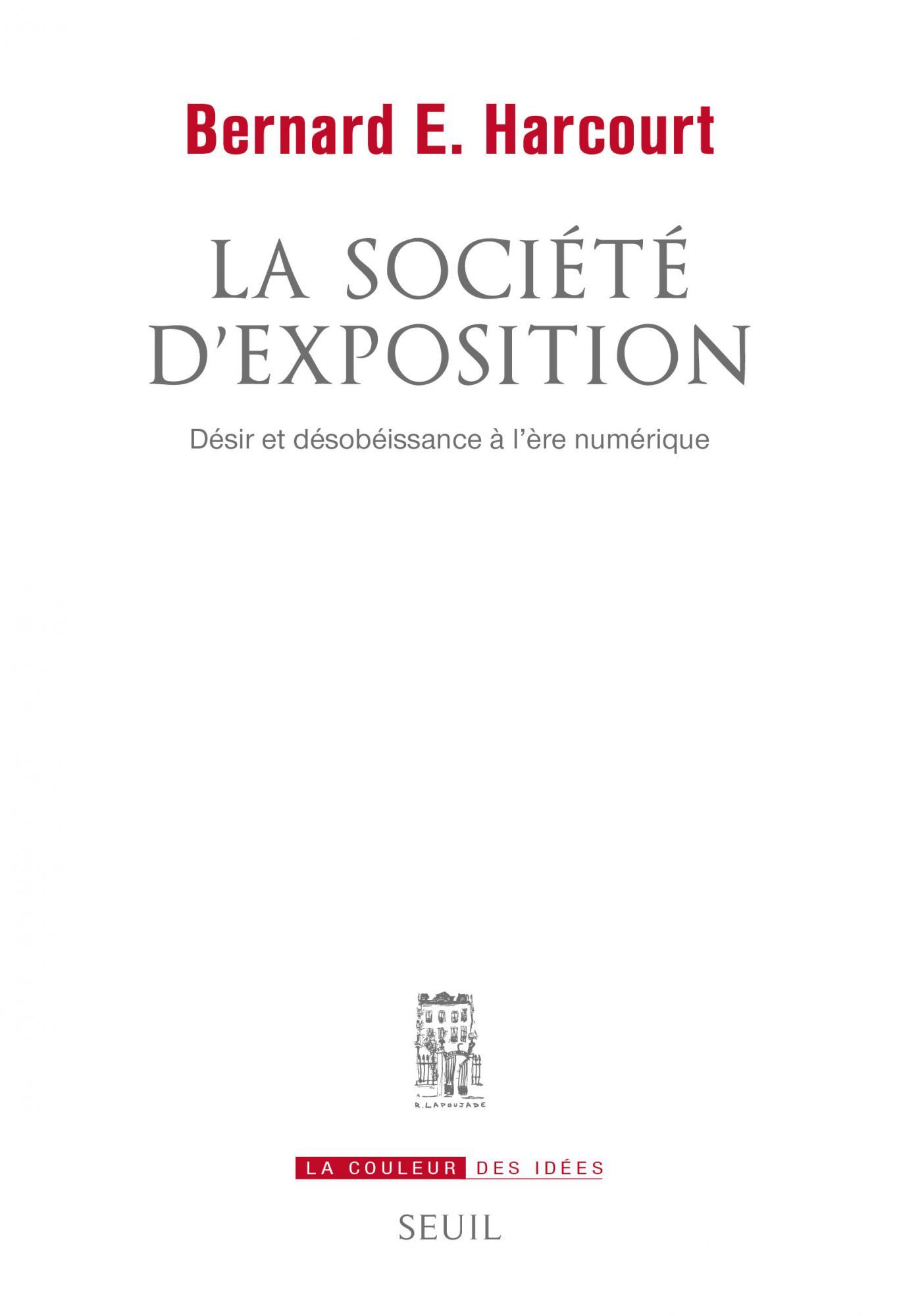B. E. Harcourt, La Société d'exposition. Désir et désobéissance à l'ère numérique