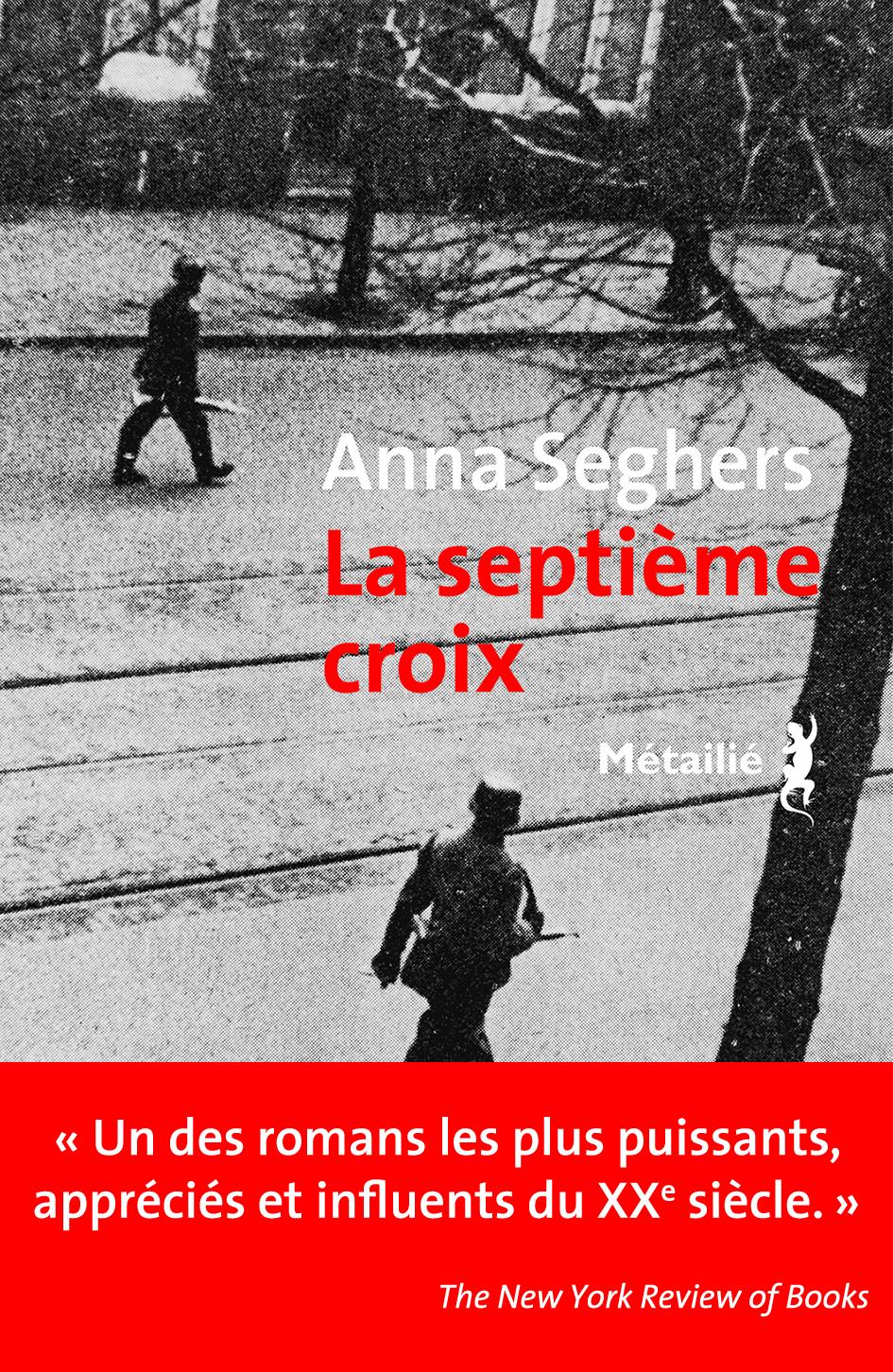 A. Seghers, La Septième croix (nouvelle trad.)