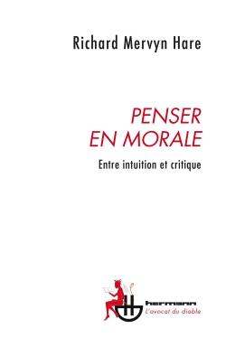 R. M. Hare, Penser en morale. Entre intuition et critique
