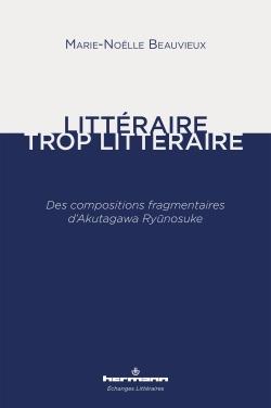 M.-N. Beauvieux, Littéraire, trop littéraire. Des compositions fragmentaires d'Akutagawa Ryûnosuke