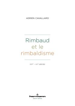 A. Cavallaro, Rimbaud et le rimbaldisme. XIXe - XXe siècles