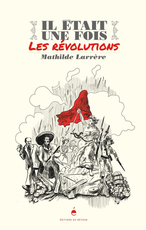 M. Larrère, Il était une fois les Révolutions