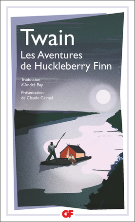 M. Twain, Mark Twain. Les Aventures de Huckleberry Finn (GF-Flammarion)
