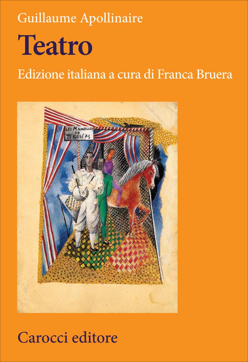 G. Apollinaire, Teatro (edizione a cura di F. Bruera)