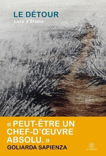 Luce d'Eramo, Le Détour