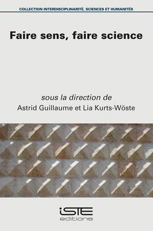 A. Guillaume, L. Kurts-Wöste (dir.), Faire sens, faire science