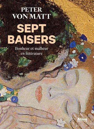 P. von Matt, Sept baisers. Bonheur et malheur en littérature