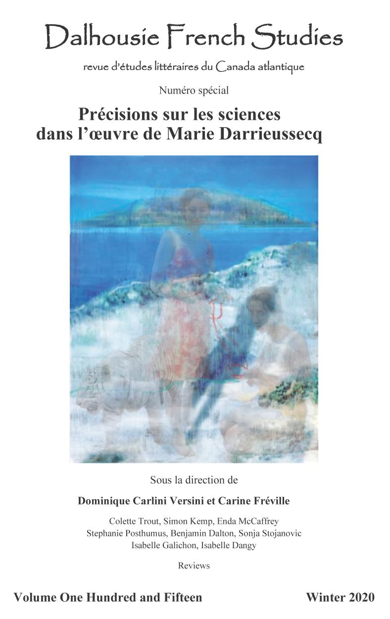 Précisions sur les sciences dans l'œuvre de Marie Darrieussecq (Dalhousie French Studies, vol. 115, 2020)