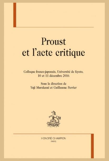 Proust et l'acte critique. Actes du colloque de Kyoto (Y. Murakami, G. Perrier, dir.)